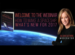 How to Make a Spaceship Webinar – New for 2017